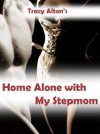 HOME ALONE WITH MY STEPMOM