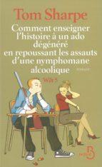Comment enseigner l'histoire à un ado dégénéré en repoussant les assauts d'une nymphomane alcoolique (ebook)