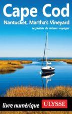 CAPE COD, NANTUCKET, MARTHA'S VINEYARD - 5E ÉDITION