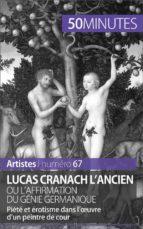 Lucas Cranach l'Ancien ou l'affirmation du génie germanique (ebook)