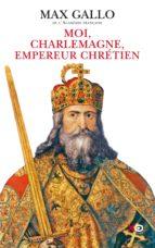 Moi, Charlemagne, empereur chrétien (ebook)