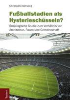 Fußballstadien als Hysterieschüsseln? (ebook)