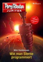 Jupiter 8: Wie man Sterne programmiert (ebook)