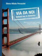 Via da noi - Italiani ma in America (ebook)