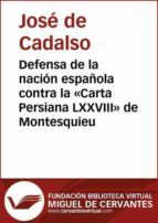 """Defensa de la nación española contra la """"Carta Persiana LXXVIII"""" de Montesquieu (ebook)"""