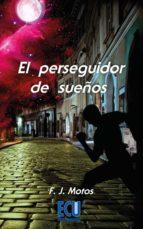 El perseguidor de sueños (ebook)