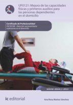 Mejora de las capacidades físicas y primeros auxilios para personas dependientes en el domicilio. SSCS0108 (ebook)