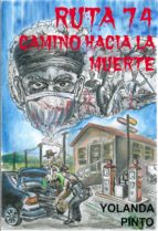 RUTA 74 CAMINO HACIA LA MUERTE (ebook)