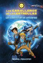 Los Caballeros de las Estrellas 1. Un castillo en el universo (ebook)