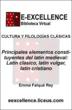 Principales elementos constituyentes del latín medieval : latín clásico, latín vulgar, latín cristiano (ebook)