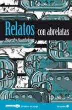 Relatos con abrelatas (ebook)