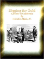 Digging for Gold A Story of California (ebook)