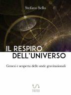 Il Respiro dell'Universo - Genesi e scoperta delle onde gravitazionali (ebook)