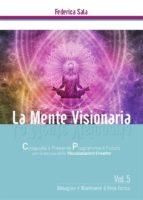 La Mente Visionaria Vol.5 Dimagrire & Mantenere il Peso Forma (ebook)