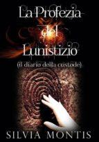 La Profezia del Lunistizio - Il diario della custode (ebook)