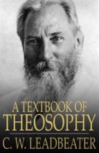 A Textbook of Theosophy (ebook)