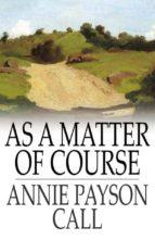 As a Matter of Course (ebook)