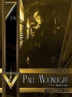 Pale Moonlight (7 Post Meridiem #1) (ebook)