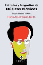 Retratos y biografías de Músicos Clásicos