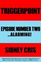 Triggerpoint: Episode Number Two... Alarming! (ebook)