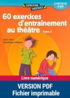 60 exercices d'entraînements au théâtre - Tome 2 (ebook)
