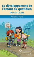 Développement de l'enfant au quotidien de 6 à 12 ans (Le) (ebook)