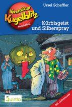 Kommissar Kugelblitz 13. Kürbisgeist und Silberspray (ebook)
