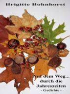 Auf dem Weg... durch die Jahreszeiten (ebook)