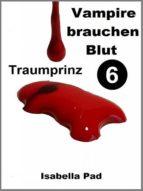 Vampire brauchen Blut - Traumprinz (ebook)