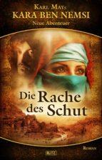 Karl Mays Kara Ben Nemsi - Neue Abenteuer 02: Die Rache des Schut (ebook)
