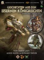 Geschichten aus den Eisernen Königreichen, Staffel 1 Episode 3 (ebook)
