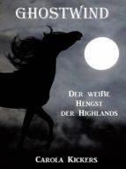 Ghostwind - Der weiße Hengst der Highlands (ebook)