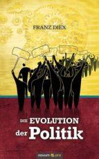 Die Evolution der Politik (ebook)