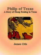 Philip of Texas: A Story of Sheep Raising in Texas   (ebook)