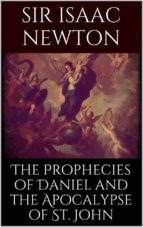 The Prophecies of Daniel and the Apocalypse of St. John (ebook)