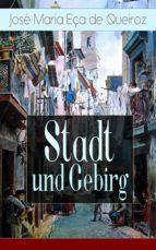 Stadt und Gebirg (Vollständige deutsche Ausgabe) (ebook)