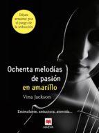 Ochenta melodías de pasión en amarillo (ebook)