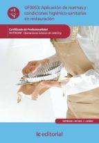 Aplicación de normas y condiciones higiénico-sanitarias en restauración. HOTR0308 - Operaciones básicas de catering (ebook)