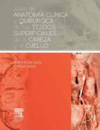 Atlas de anatomía clínica y quirúrgica de los tejidos superficiales de la cabeza y el cuello (ebook)