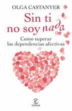 Sin ti no soy nada (ebook)
