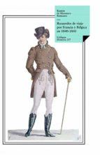 Recuerdos de viaje por Francia y Bélgica en 1840-1841 (ebook)