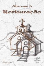 Abra-se à restauração (ebook)