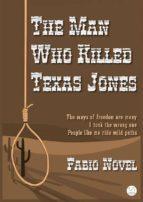 The Man Who Killed Texas Jones (ebook)