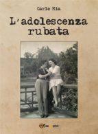 L'adolescenza rubata (ebook)