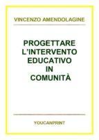 Progettare l'intervento educativo in comunità (ebook)