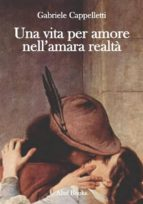 Una vita per amore nell'amara realtà (ebook)