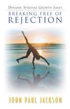 Breaking Free of Rejection (ebook)
