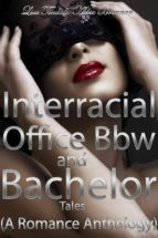 Interracial, Office, Bbw and Bachelor Romance Tales (A Romance Anthology) (ebook)