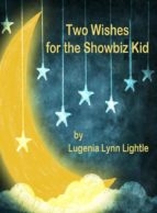 Two Wishes for the Showbiz Kid (ebook)