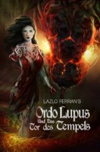 Ordo Lupus Und Das Tor Des Tempels (ebook)